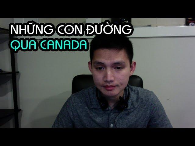 NHỮNG CON ĐƯỜNG ĐẾN CANADA & CUỘC SỐNG CANADA - GIAO LƯU TÂM TÌNH