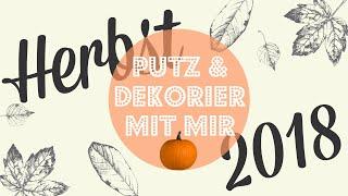 PUTZROUTINE HERBST 2018 I MEINE HERBST DEKO IDEEN 🍂 🎃 PUTZ & DEKORIER MIT MIR