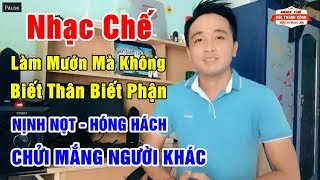 Nhạc Chế | LÀM MƯỚN MÀ KHÔNG BIẾT THÂN BIẾT PHẬN | Sự Việc Xảy Ra Ở Hà Phong