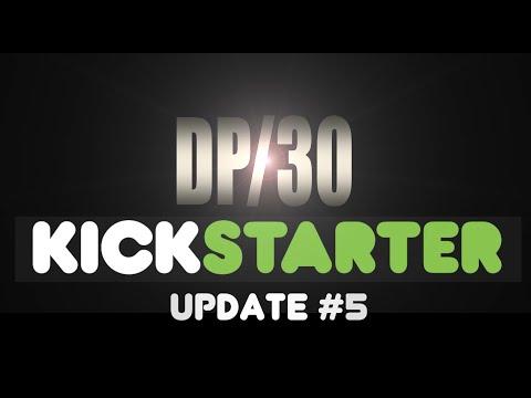 DP/30  My First Movie: Kickstarter Update 5 (guest star: Steve James)