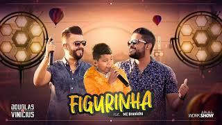 Download Douglas e Vinícius - Figurinha - part. MC Bruninho