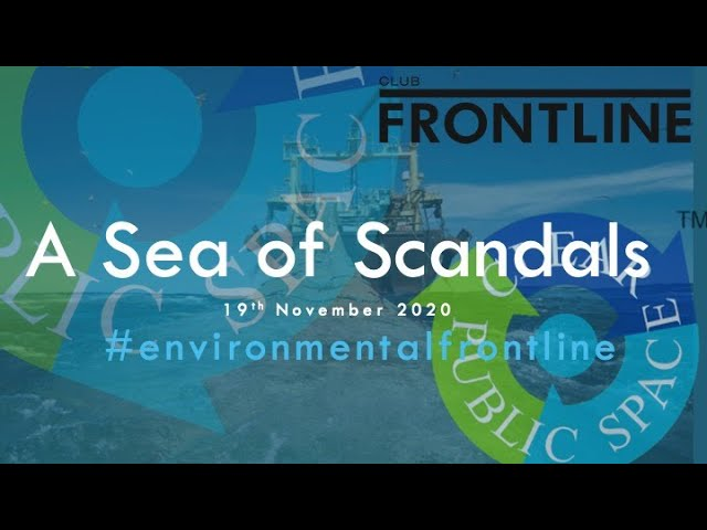 A Sea of Scandals- Event by Clear Public Space x The Frontline Club #environmentalfrontline