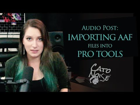 Importing AAF Files for Post Production Audio in Pro Tools