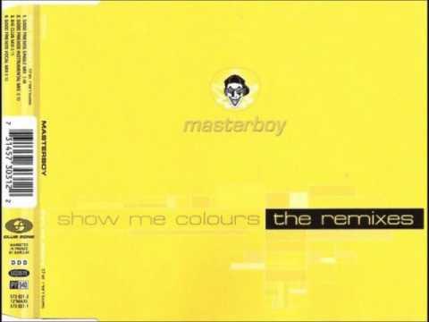 Masterboy -  Show Me Colours (Good Friends Vocal Mix)