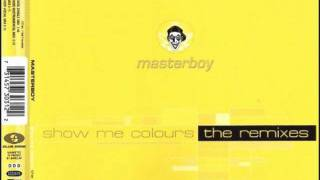 Masterboy -  Show Me Colours (Good Friends Vocal Mix)