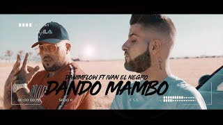 DaniMflow ft Iván El Negro - DANDO MAMBO (Official Video)