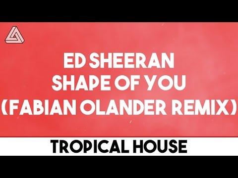 Ed Sheeran - Shape Of You (Fabian Olander Remix)
