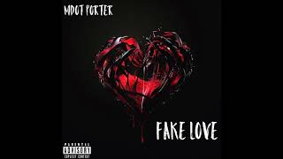 "Mdot Porter - ""Fake Love"" OFFICIAL VERSION"