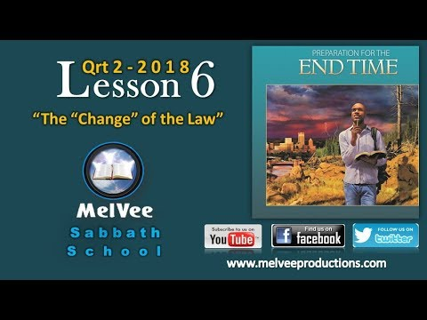 MelVee Sabbath School || Ln 06 - Q2 2018 || The Change of The Law