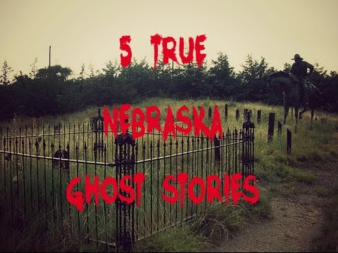 5 TRUE Nebraska Ghost Stories