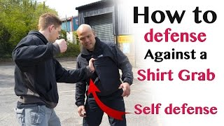 how to defence Against a Shirt Grab self defence