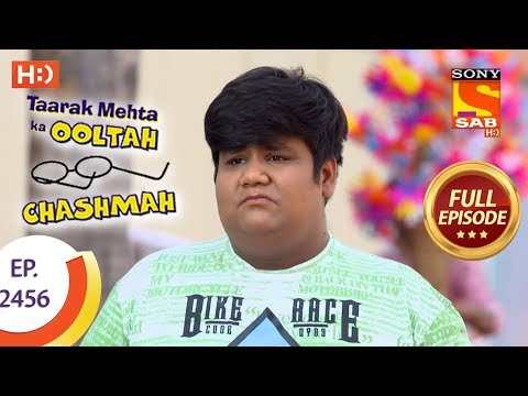 Taarak Mehta Ka Ooltah Chashmah – Ep 2456 – Full Episode – 30th April, 2018