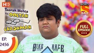 Taarak Mehta Ka Ooltah Chashmah - Ep 2456 - Full Episode - 30th April, 2018
