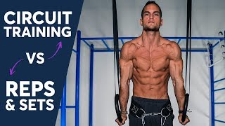 Circuit Training VS Reps & Sets in Calisthenics (WHICH ONE IS BETTER?)