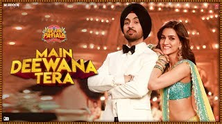 """Presenting the first video song """"main deewana tera"""" from upcoming bollywood movie arjun patiala. features diljit dosanjh and kriti sanon i..."""