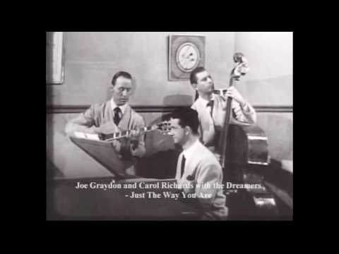 Just The Way You Are (1951) - Joe Graydon & Carol Richards with the Dreamers