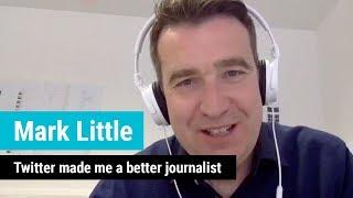 Mark Little: Twitter made me a better journalist