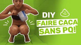 DIY: FAIRE CACA SANS PQ