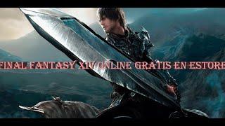 FINAL FANTASY XIV Online GRATIS en Estore