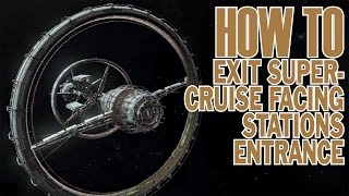 Elite: Dangerous. How to exit super-cruise facing stations entrance