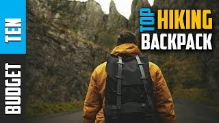 Best Hiking Backpack 2019 -  Budget Ten Review