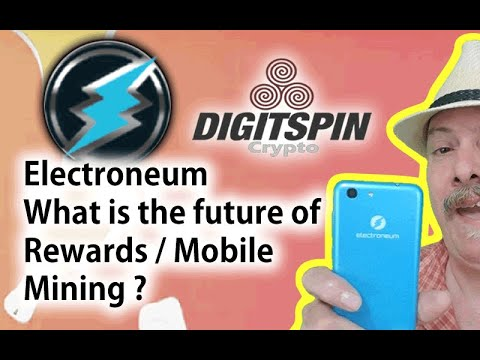 Electroneum :  What Is The Future Of Mobile Mining And Rewards ?