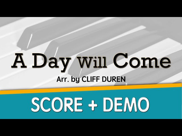 A Day Will Come (Demonstration SATB Choir)