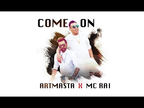Artmasta x MC  Rai ( Come on ) | Video Officiel |