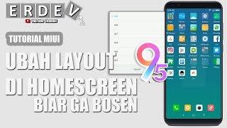 Biar Ga Ngebosenin - Cara Merubah Layout (Grid App Icon) Di HomeScreen MIUI