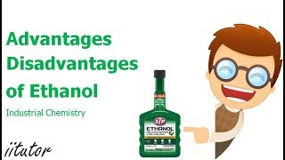 √ Advantages and disadvantages of using ethanol - Production of Materials | iitutor