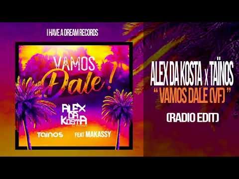 ALEX DA KOSTA x TAÏNOS (feat MAKASSY) - Vamos Dale VF (Radio Edit)