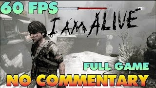 I Am Alive - Full Game Walkthrough  【NO Commentary】 【60 FPS】