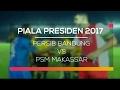 Video Gol Pertandingan Persib Bandung vs PSM Makasar