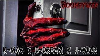Boogeymen / K-mac x D-dream x J-wize