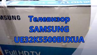 Телевизор SAMSUNG UE32K5500BUXUA распаковка и краткий обзор меню