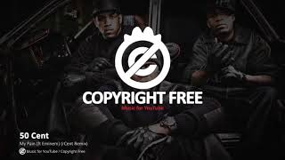 Скачать 50 Cent My Pain Ft Eminem Cent Remix No Copyright Music 2018