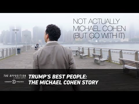 Trump's Best People: The Michael Cohen Story - The Opposition w/ Jordan Klepper