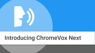 Introducing the ChromeVox Next Screen Reader on Chromebooks thumbnail