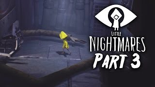 Little Nightmares Gameplay Walkthrough Part 3 - ARMS (Full Game)