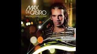Max de Castro - É o caso de perguntar