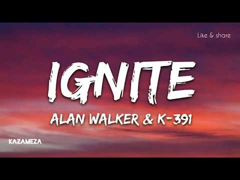 alan-walker-&-k-391---ignite-(lyrics)
