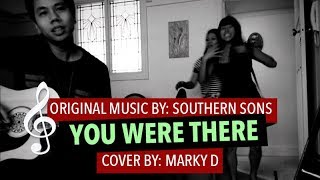 Southern Sons - You Were There (Marky D cover)
