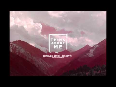 Masetti x Charles Quirk - Think About Me