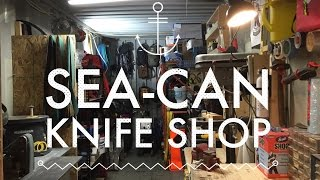 SEA-CAN (Shipping Container) Knife Shop - Day 21