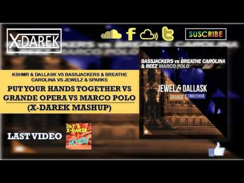 Put Your Hands Together Vs Grande Opera Vs Marco Polo (X-Darek Mashup)