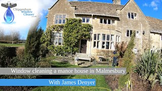 Window Cleaning a manor house in Malmesbury