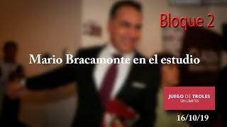 Juego de Troles 16/10/19 Bloque 02 Mario Bracamonte en el estudio
