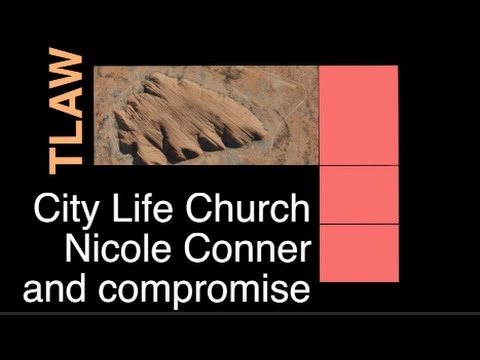 TLAW: CityLife Church, Nicole Conner and compromise