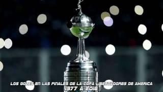 Todos los Goles en las Finales de la Copa Libertadores de America (1977 a 2018) HD ● 1080p