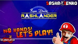 RASHLANDER Gameplay (Chin & Mouse Only)